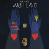 Watch The Ants (EP) Lyrics Paul White