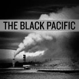 The Black Pacific Lyrics The Black Pacific