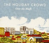 Over The Bluffs Lyrics The Holiday Crowd