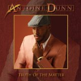 Truth of the Matter Lyrics Antoine Dunn