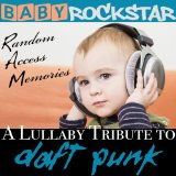 A Lullaby Renditions of Daft Punk: Random Access Memories Lyrics Baby Rockstar
