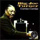 Corrina Corrina Lyrics Big Joe Turner