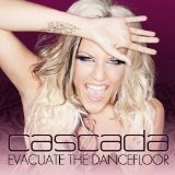 Evacuate The Dancefloor Lyrics Cascada