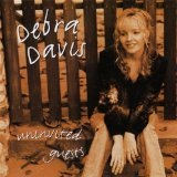 Uninvited Guests Lyrics Debra Davis