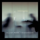 Highspeeds Lyrics Elliot Moss