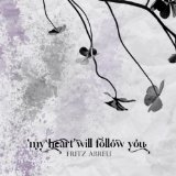 My Heart Will Follow You Lyrics Fritz Abreu