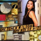 Greatest Hits Lyrics Gretchen Wilson