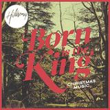 Born Is the King Lyrics Hillsong