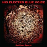 Ruthless Sperm Lyrics His Electro Blue Voice