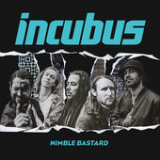 Nimble Bastard (Single) Lyrics Incubus