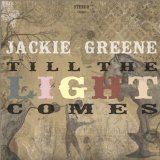 Till The Light Comes Lyrics Jackie Greene