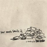Your Mom's Favorite DJ Lyrics Kid Koala