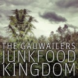 Junkfood Kingdom Lyrics The Gauwailers