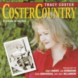 Coster Country, A Tribute To My Dad Lyrics Tracy Coster