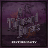 Southernality Lyrics A Thousand Horses