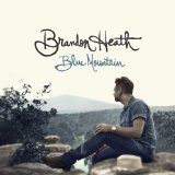 Blue Mountain Lyrics Brandon Heath