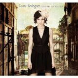 Give Me All You Got Lyrics Carrie Rodriguez