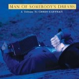 The Man Of Somebody's Dreams: A Tribute To The Songs Of Chris Gaffney Lyrics Dave Gonzalez