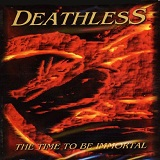 The Time To Be Immortal Lyrics Deathless