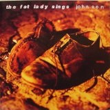 John Son Lyrics Fat Lady Sings