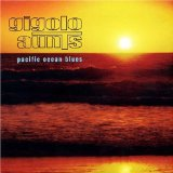 Pacific Ocean Blues Lyrics Gigolo Aunts