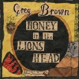 Honey In The Lion's Head Lyrics Greg Brown
