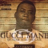 Murder Was The Case Lyrics Gucci Mane