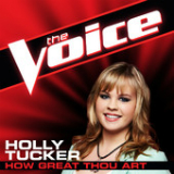 How Great Thou Art (The Voice Performance) [Single] Lyrics Holly Tucker