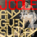 Any Given Sunday #2 (EP) Lyrics J. Cole