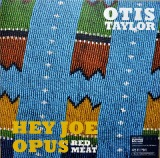 Hey Joe Opus Red Meat Lyrics Otis Taylor