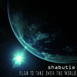 Plan to Take Over the World (EP) Lyrics Shabutie