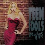 The Pucker Up Lyrics Teen Idols