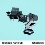 Shadows Lyrics Teenage Fanclub