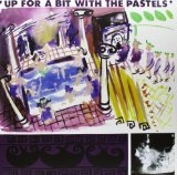 Up For A Bit With The Pastels Lyrics The Pastels