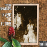 Invent the Future Lyrics Truth Universal