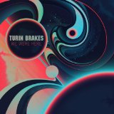 We Were Here Lyrics Turin Brakes