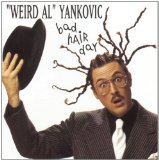 Bad Hair Day Lyrics Weird Al Yankovic