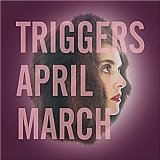 Triggers Lyrics April March