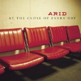 At The Close Of Every Day Lyrics Arid
