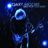 Bad For You Baby Lyrics Gary Moore
