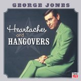 Heartaches and Hangovers Lyrics George Jones