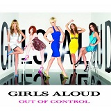 Out Of Control Lyrics Girls Aloud