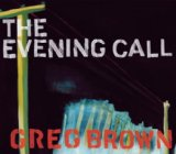 The Evening Call Lyrics Greg Brown