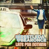 Late For Nothing Lyrics Iwrestledabearonce