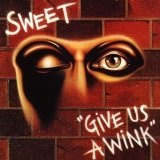 Give Us A Wink Lyrics Sweet