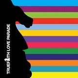 The Love Parade Lyrics True Faith