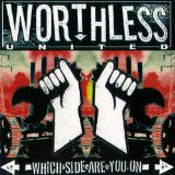 Which Side Are You On Lyrics Worthless United