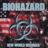 New World Disorder Lyrics Biohazard