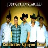 Just Getting Started Lyrics Coldwater Canyon Band