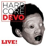 Hardcore Live! Lyrics Devo